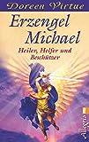 Erzengel Michael: Heiler, Helfer und Beschützer