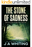 The Stone of Sadness (An Olivia Miller Mystery Thriller Book 3) (English Edition)