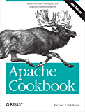 Apache Cookbook: Solutions and Examples for Apache Administration (Cookbooks (O'Reilly))