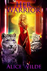 Her Warrior: An Asian Reverse Harem Shifter Fantasy Adventure Romance (The Royal Shifters Book 4) Kindle Edition