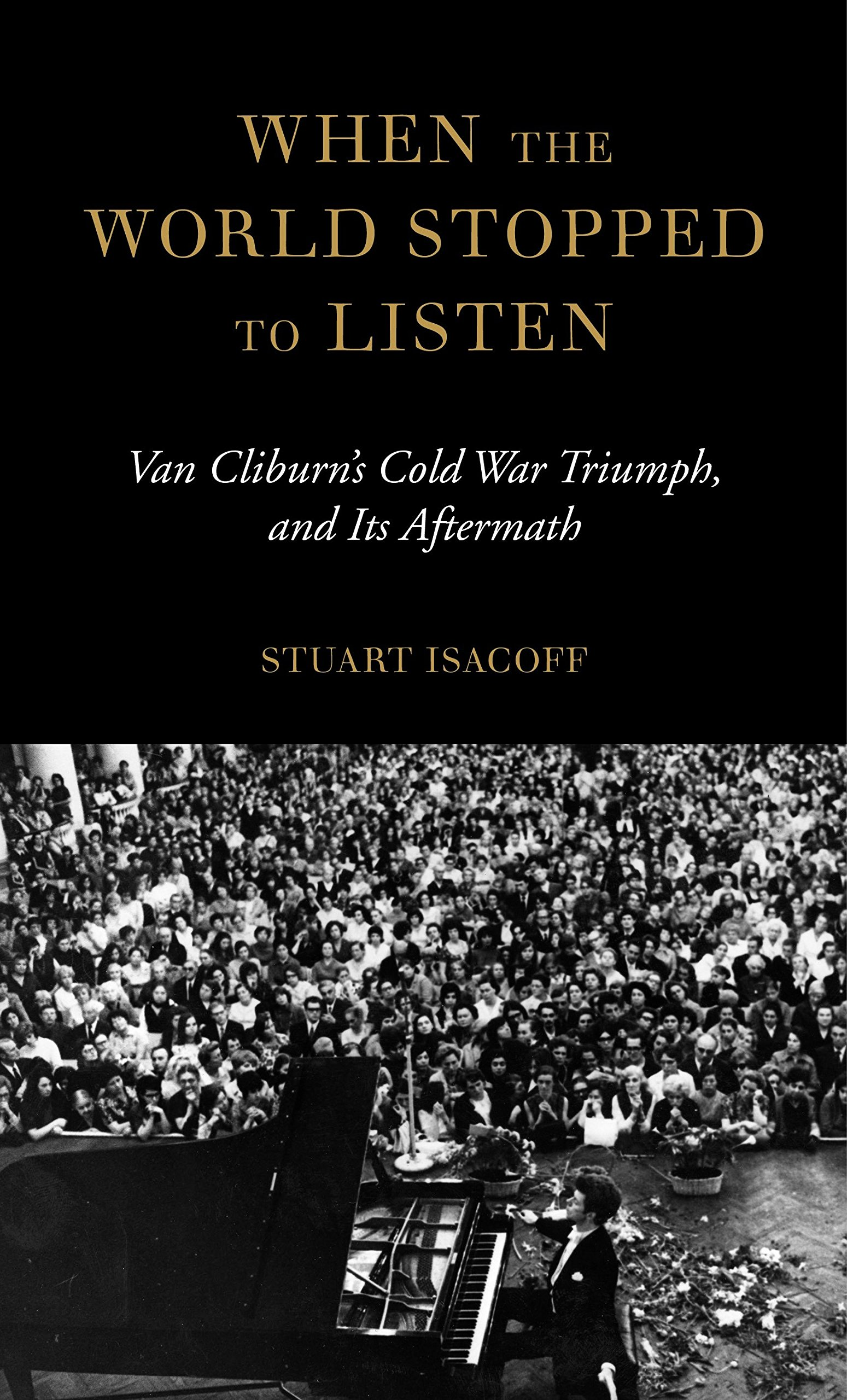 When the World Stopped to Listen: Van Cliburn's Cold War