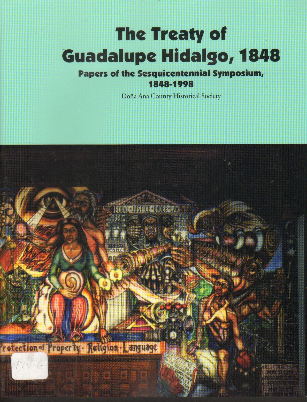 The Treaty of Guadalupe Hidalgo, 1848: Paper of the Sesquicentennial Symposium, 1848-1998 PDF