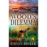 Wood's Dilemma: Action and Adventure in the Florida Keys (Mac Travis Adventure Thrillers Book 13)