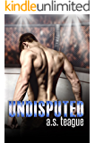 Undisputed (Undisputed Series Book 1)