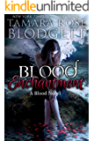 Blood Enchantment : (Blood Series - Vampire /Shifter Romance Thriller Book 6)