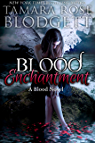 Blood Enchantment (#6): Alpha Warriors of the Blood