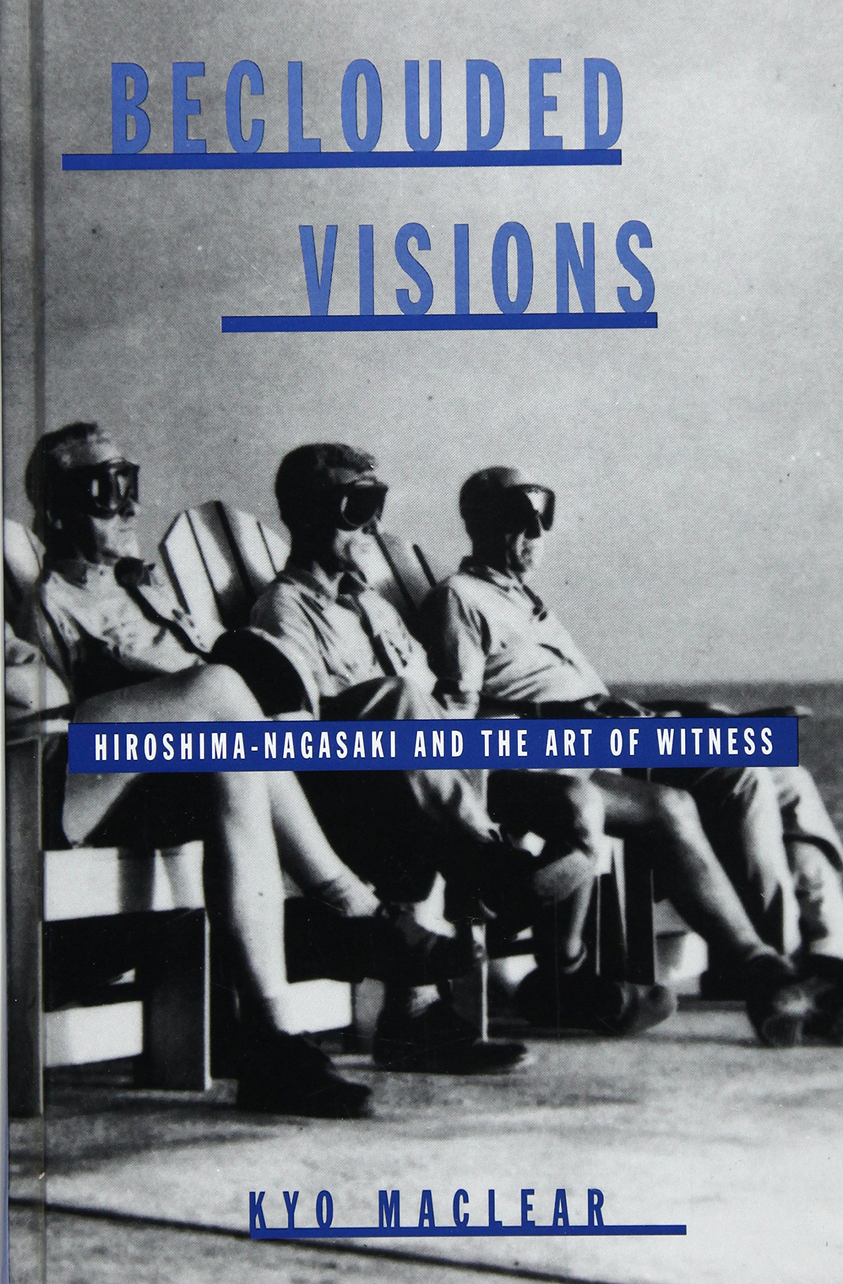 beclouded visions hiroshima nagasaki and the art of witness suny series interruptions border testimonyies and critical discourse s