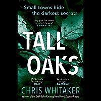 Tall Oaks: Winner of the CWA John Creasey New Blood Dagger Award