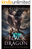 The Black Dragon: A Fantasy LitRPG (Dragon Kings of the New World Book 2)
