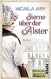Sterne über der Alster: Roman (Alsterufer-Saga)