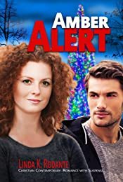 Amber Alert: Christian Contemporary Romance with Suspense (Dangerous Series Book 1)