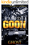 Raised as a Goon 2: Bout Dat Life
