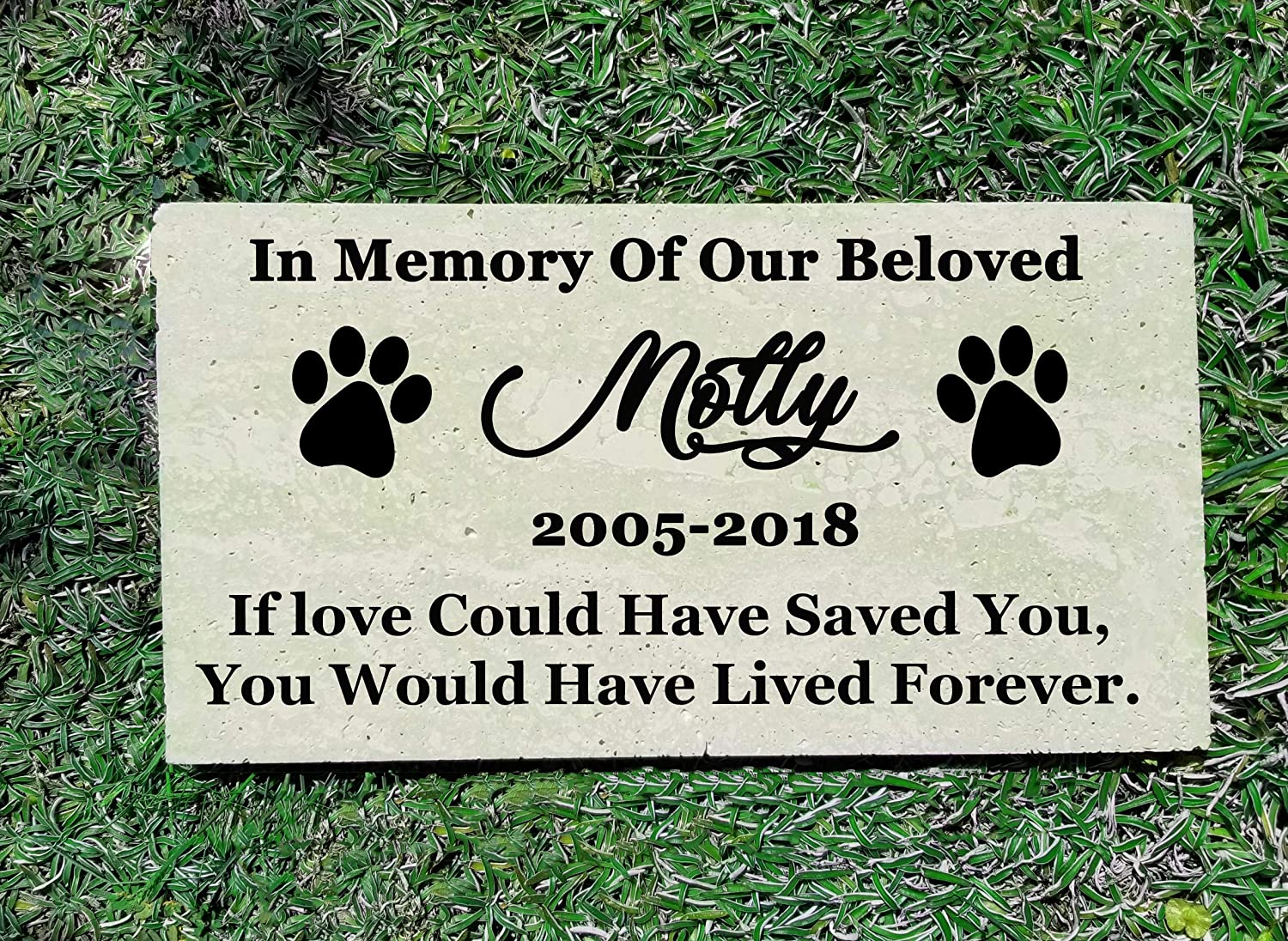 Personalize Memorial Stone, Grave Marker, Headstone for your Pet, Dog, Cat, Horse, Fish If love Could Have Saved You, You Would Have Lived Forever