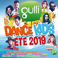 Gulli Dance Kids Eté 2019 [Explicit]