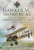 Hawker VC - The First RFC Ace: The Life of Major