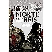 Morte dos reis (Vol. 6 Crônicas Saxônicas)