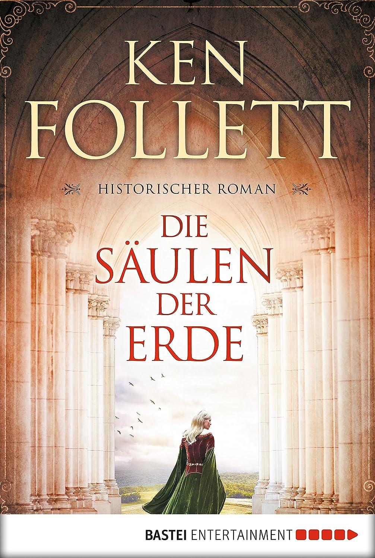 Die Säulen der Erde: Roman (Kingsbridge-Roman 1) (German Edition ...