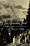 See America First: Tourism and National Identity, 1880-1940