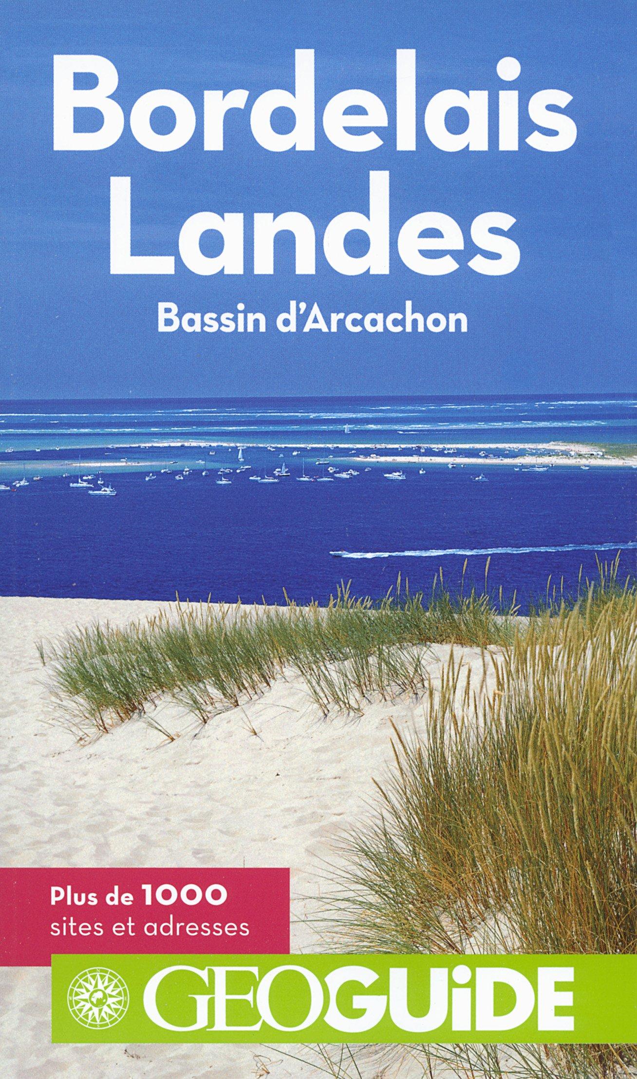 Bordelais - Landes: Bassin d'Arcachon Broché – 17 avril 2015 Vincent Grandferry Pierre Guitton Gallimard Loisirs 2742437134