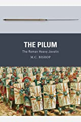 The Pilum: The Roman Heavy Javelin (Weapon) Kindle Edition