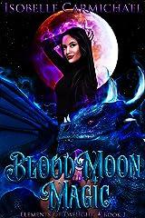 Blood Moon Magic (Elements of Twilight Book 1) Kindle Edition