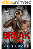 Break For Me (The North Shore Crew Book 2)