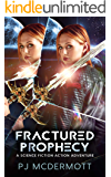 Fractured Prophecy (A Fantastic Space Adventure Series with Strong Female Characters Book 4)