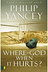 Where Is God When It Hurts? Kindle Edition