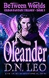 Oleander - Between Worlds Trilogy - Book 1