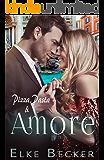 Pizza, Pasta & Amore (German Edition)