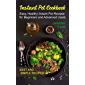 Instant Pot Cookbook: Easy, Healthy Recipes for Beginners and Advanced Users. BEST AND SIMPLE RECIPES