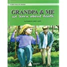 Grand Pa and Me-Teaching Young Children about Death-We Learn About Death- Teaching Children.-Boy s Book-Girl s Book (You and Me)
