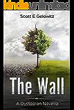 The Wall: A Dystopian Novella