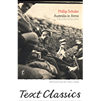 Australia in Arms: The Story of Gallipoli: Text Classics
