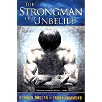 The Strongman of Unbelief: Whose Report Will You Believe?