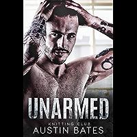 Unarmed (Knitting Club Book 1) (English Edition)