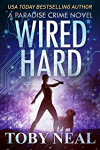 Wired Hard (Paradise Crime Book 3)