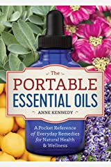 The Portable Essential Oils: A Pocket Reference of Everyday Remedies for Natural Health & Wellness Kindle Edition