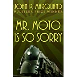Mr. Moto Is So Sorry (The Mr. Moto Novels Book 4) (English Edition)