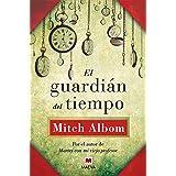 El guardián del tiempo (Mitch Albom) (Spanish Edition)