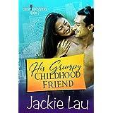 His Grumpy Childhood Friend (Cider Bar Sisters Book 2)