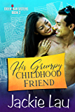 His Grumpy Childhood Friend (Cider Bar Sisters Book 2)