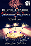 A Rescue for Hire Independence Day Reunion [A Holiday Story 3] (Siren Publishing The Bellann Summer ManLove Collection)