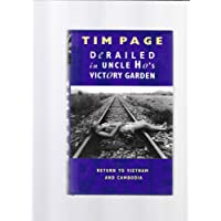 Derailed in Uncle Ho's Victory Garden: Travels in Cambodia and Vietnam