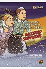 The Prairie Adventure of Sarah and Annie, Blizzard Survivors (History's Kid Heroes) Kindle Edition
