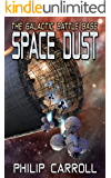 The Galactic Battle Base: Space Dust (Stories from the Galactic Loop)