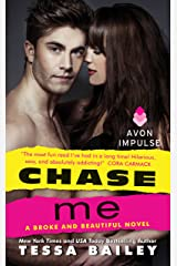 Chase Me: A Broke and Beautiful Novel Kindle Edition
