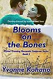 Blooms on the Bones: Flynn's Crossing Romantic Suspense Series Book 5