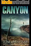 Canyon: A Post Apocalyptic/Dystopian Adventure (The Traveler Book 2)