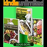 Mediterranean Diet For Beginners – Keto Diet for Beginners – Mediterranean Diet Recipes: COLLECTION 3 BOOKS  MEDITERRANEAN DIET FOR BEGINNERS – KETO DIET FOR BEGINNERS – MEDITERRANEAN DIET RECIPES